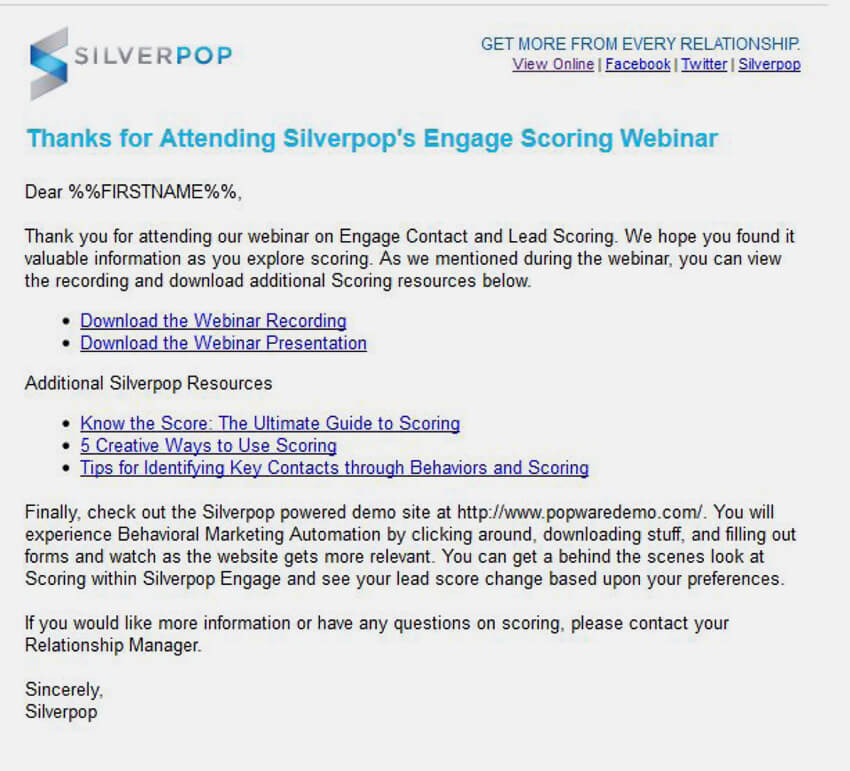 In this follow-up email, Silverpop thanks people for attending, shares a link to the recording, provides a few bonuses, and gives more information on their marketing offer.